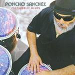 Poncho Sanchez, Psychedelic Blues