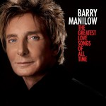 Barry Manilow, The Greatest Love Songs of All Time
