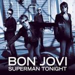 Bon Jovi, Superman Tonight
