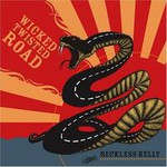 Reckless Kelly, Wicked Twisted Road