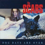 The Scabs, Dog Days Are Over