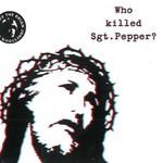 The Brian Jonestown Massacre, Who Killed Sgt. Pepper?