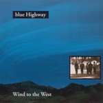 Blue Highway, Wind to the West