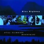 Blue Highway, Still Climbing Mountains