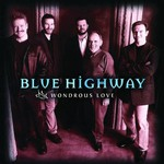 Blue Highway, Wondrous Love