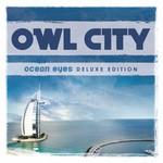 Owl City, Ocean Eyes (Deluxe Edition)