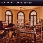Pat Metheny, Orchestrion mp3