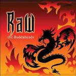 The Buddaheads, Raw