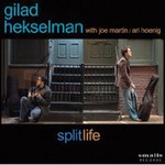 Gilad Hekselman, Splitlife (With Joe Martin / Ari Hoenig)