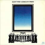 McCoy Tyner, Echoes of a Friend mp3