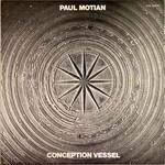 Paul Motian, Conception Vessel