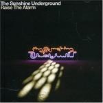 The Sunshine Underground, Raise the Alarm