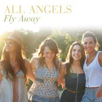All Angels, Fly Away