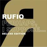 Rufio, Perhaps, I Suppose...