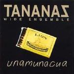 Tananas, Unamunacua