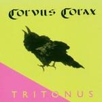 Corvus Corax, Tritonus