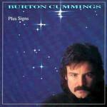 Burton Cummings, Plus Signs
