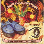 Kevin Coyne, Matching Head and Feet