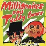 Kevin Coyne, Millionaires and Teddy Bears