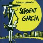 Sergent Garcia, Viva El Sargento
