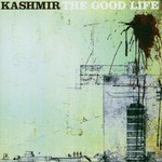 Kashmir, The Good Life