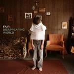 Fair, Disappearing World
