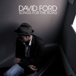 David Ford, Songs for the Road