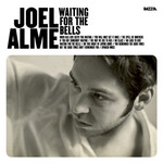 Joel Alme, Waiting for the Bells