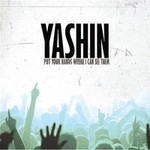 Yashin, Put Your Hands Where I Can See Them