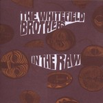 The Whitefield Brothers, In the Raw