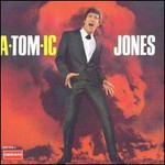 Tom Jones, A-Tom-ic Jones