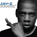 Jay-Z, The Blueprint: The Gift & The Curse