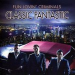 Fun Lovin' Criminals, Classic Fantastic