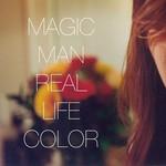Magic Man, Real Life Color