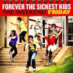 Forever the Sickest Kids, The Weekend: Friday