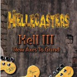 The Hellecasters, Hell III - New Axes To Grind