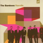 The Bamboos, Rawville