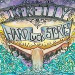 Ike Reilly, Hard Luck Stories