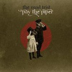 The Mad Trist, Pay The Piper