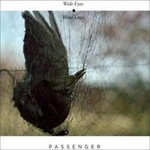 Passenger, Wide Eyes Blind Love