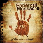 Papercut Massacre, If These Scars Could Talk