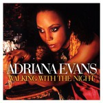 Adriana Evans, Walking With the Night
