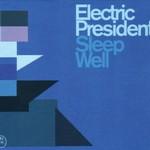 Electric President, Sleep Well