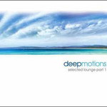 Deep Motions, Selected Lounge, Part 1