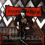 Fionn Regan, The Shadow Of An Empire