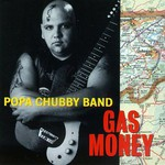 Popa Chubby Band, Gas Money