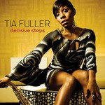 Tia Fuller, Decisive Steps
