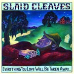 Slaid Cleaves, Everything You Love Will Be Taken Away