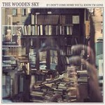 The Wooden Sky, If I Don't Come Home You'll Know I'm Gone mp3