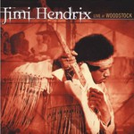 Jimi Hendrix, Live at Woodstock